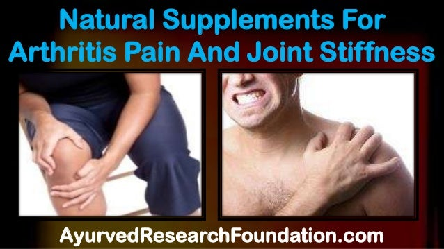 Natural Supplements For Arthritis Pain And Joint Stiffness AyurvedResearchFoundation.com