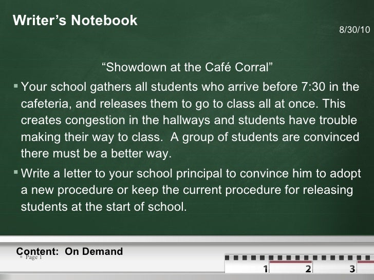"Writer's Notebook <ul><li>"" Showdown at the Café Corral"" </li></ul><ul><li>Your school gathers all students who arrive bef..."
