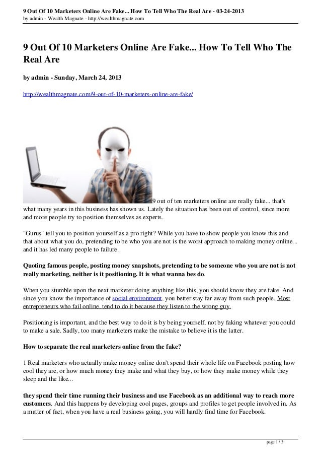 9 Out Of 10 Marketers Online Are Fake... How To Tell Who The Real Are - 03-24-2013by admin - Wealth Magnate - http://wealt...