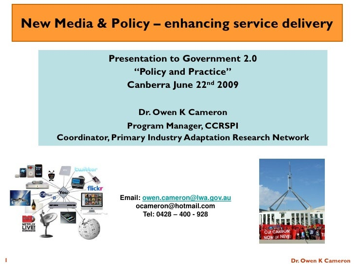 New Media & Policy – enhancing service delivery                      Presentation to Government 2.0                       ...