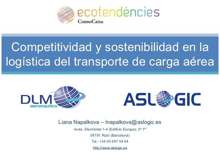 Liana Napalkova – lnapalkova@aslogic.es Avda. Electricitat 1-4 (Edificio Europa), 2º 1ª 08191 Rubí (Barcelona) Tel.: +34 9...