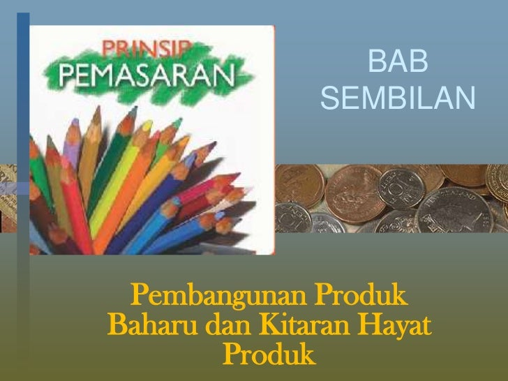 BAB               SEMBILAN Pembangunan ProdukBaharu dan Kitaran Hayat        Produk