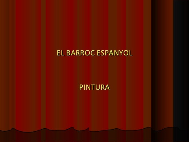 EL BARROC ESPANYOLEL BARROC ESPANYOL PINTURAPINTURA