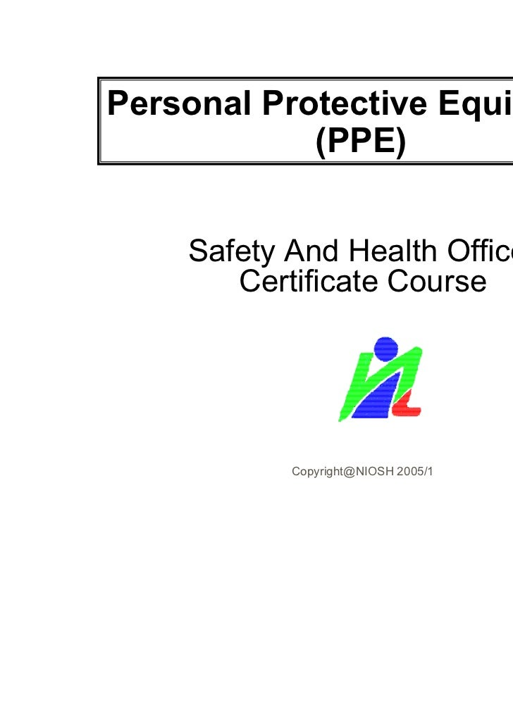 Personal Protective Equipment            (PPE)    Safety And Health Officer       Certificate Course           Copyright@N...