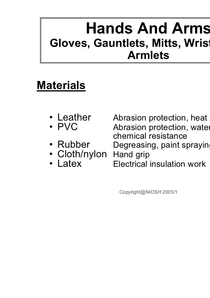 Hands And Arms  Gloves, Gauntlets, Mitts, Wrist Cuffs,               ArmletsMaterials  • Leather     Abrasion protection, ...