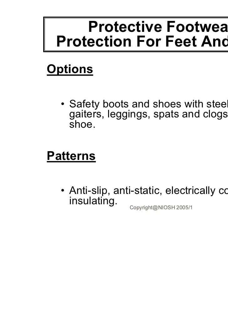Protective Footwear Protection For Feet And ToesOptions  • Safety boots and shoes with steel toe caps,    gaiters, legging...