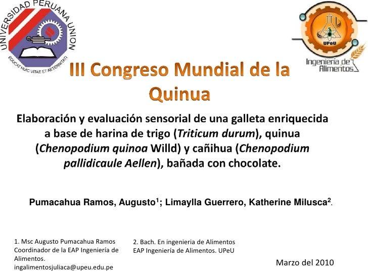III Congreso Mundial de la Quinua<br />Elaboración y evaluación sensorial de una galleta enriquecida a base de harina de t...
