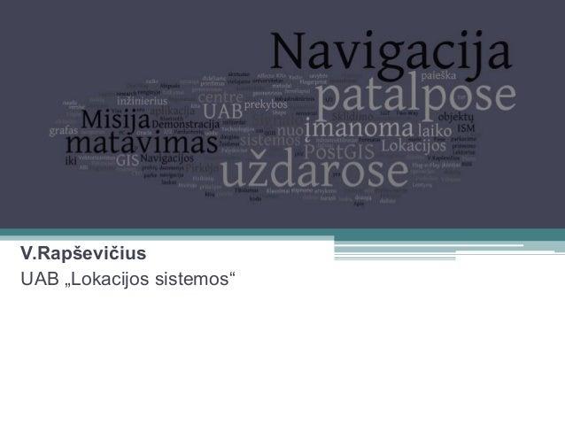 """V.Rapševičius UAB """"Lokacijos sistemos"""""""