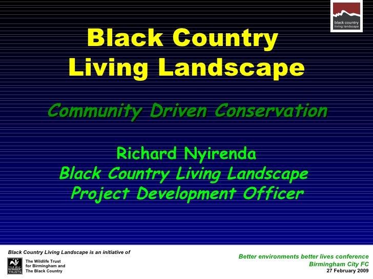 Black Country  Living Landscape Community Driven Conservation Richard Nyirenda Black Country Living Landscape  Project Dev...