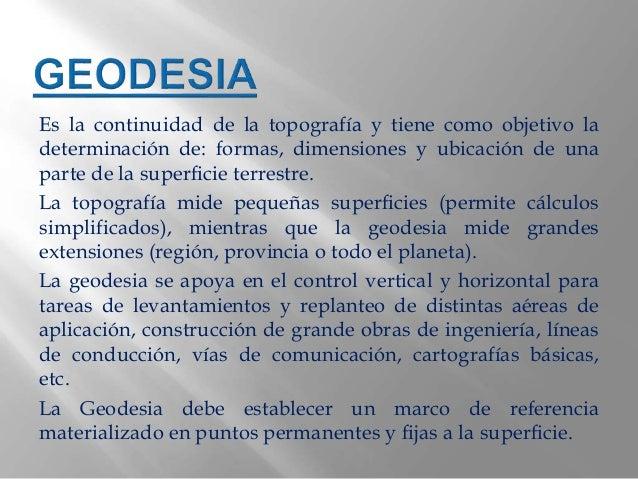 Es la continuidad de la topografía y tiene como objetivo la determinación de: formas, dimensiones y ubicación de una parte...