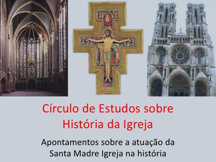 História da Igreja - Os gloriosos séculos XII e XIII