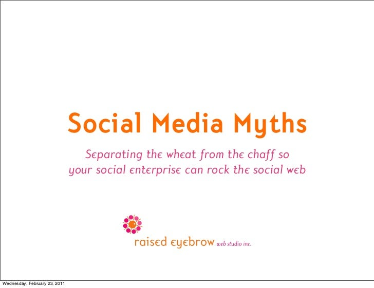 Social Media Myths                                  Separating the wheat from the chaff so                               y...