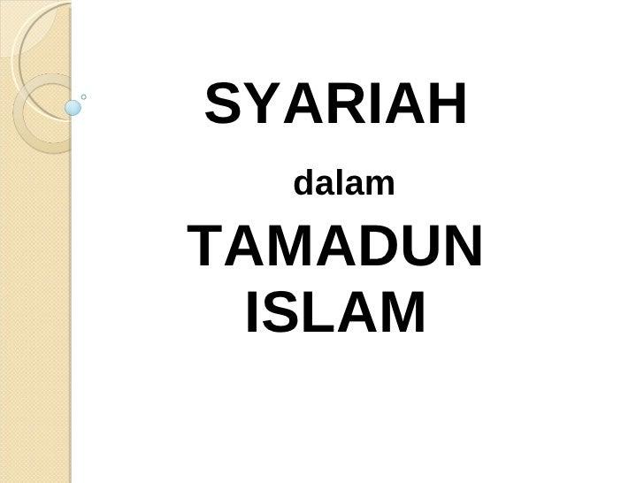SYARIAH dalam TAMADUN ISLAM