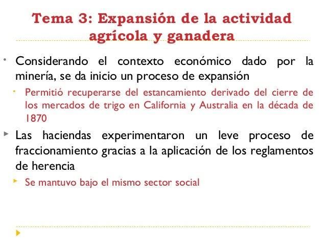 Tema 3: Expansión de la actividad agrícola y ganadera •  Considerando el contexto económico dado por la minería, se da ini...