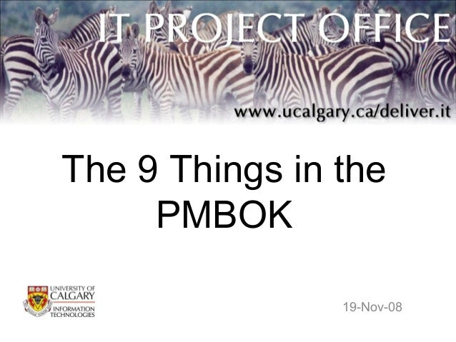 The 9 Things in the PMBOK 19-Nov-08