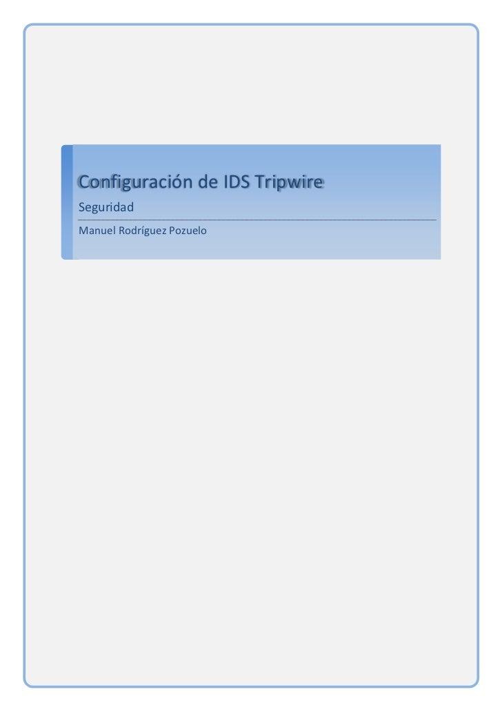 Configuración de IDS TripwireSeguridadManuel Rodríguez Pozuelo