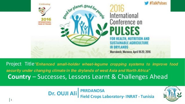 "1 Dr. OUJI Ali Project Title""Enhanced small-holder wheat-legume cropping systems to improve food security under changing c..."