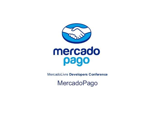 MercadoLivre Developers Conference MercadoPago