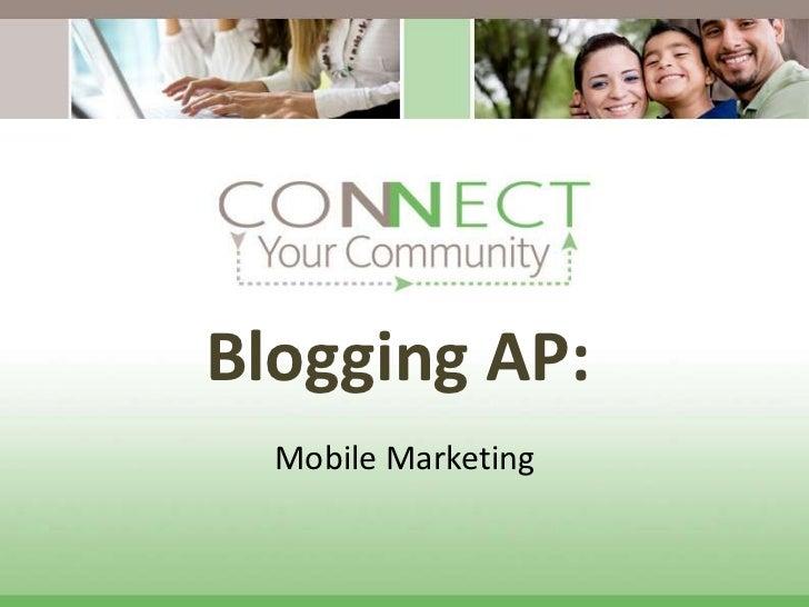 Blogging AP:  Mobile Marketing