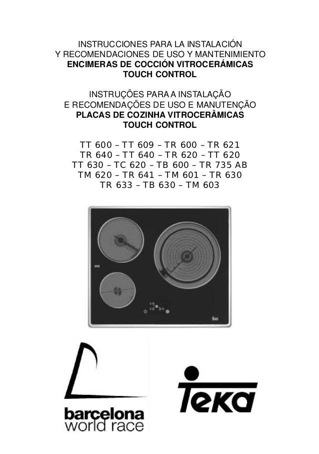 INSTRUCCIONES PARA LA INSTALACIÓN Y RECOMENDACIONES DE USO Y MANTENIMIENTO ENCIMERAS DE COCCIÓN VITROCERÁMICAS TOUCH CONTR...