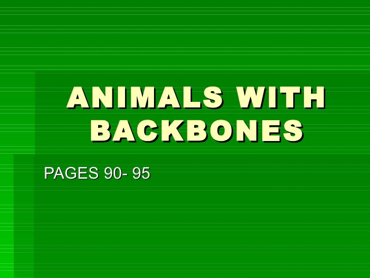 ANIMALS WITH BACKBONES PAGES 90- 95