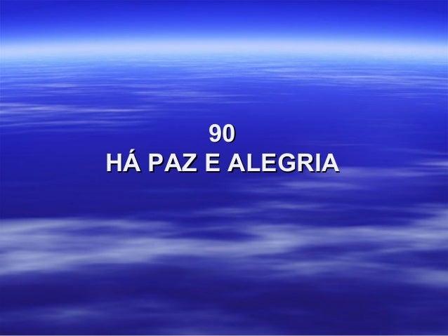 9090 HÁ PAZ E ALEGRIAHÁ PAZ E ALEGRIA