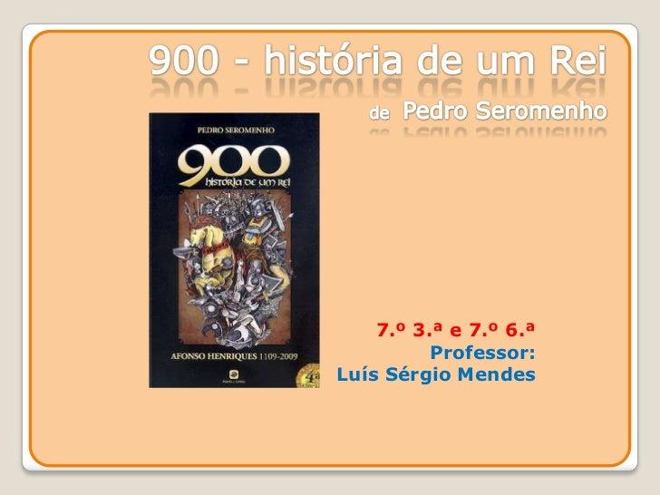 7.º 3.ª e 7.º 6.ª          Professor:Luís Sérgio Mendes