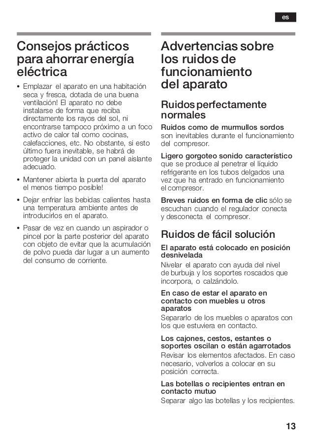 13 Consejos prácticos para ahorrar energía eléctrica S Emplazar el aparato en una habitación seca y fresca, dotada de una ...