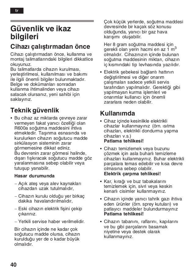 40 Güvenlik ve ikaz bilgileri Cihazž çalžåtžrmadan önce Cihazž çalžåtžrmadan önce, kullanma ve montaj talimatlaržndaki bil...