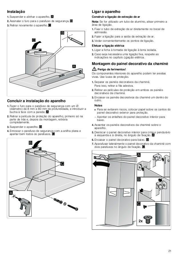 19 Quando o exaustor está ligado, retira o ar ambiente à cozinha e aos espaços adjacentes - sem ar suficiente é criada uma...
