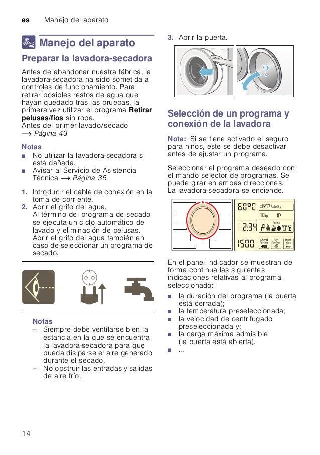 es Manejo del aparato 14 1 Manejo del aparato ManejodelaparatoPreparar la lavadora-secadora Antes de abandonar nuestra fáb...