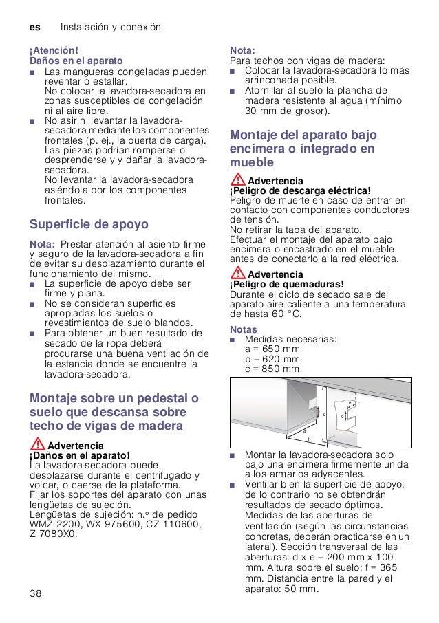 es Instalación y conexión 38 ¡Atención! Daños en el aparato ■ Las mangueras congeladas pueden reventar o estallar. No colo...