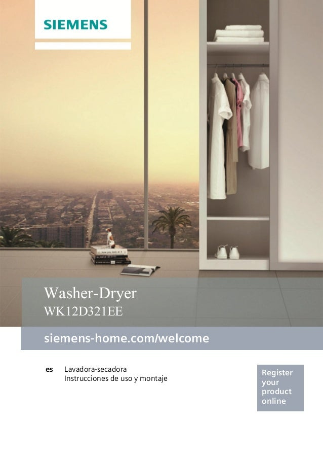 siemens-home.com/welcome Register your product online Washer-Dryer WK12D321EE