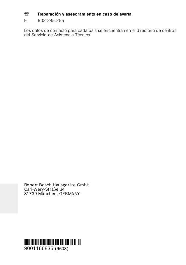 Robert Bosch Hausgeräte GmbH Carl-Wery-Straße 34 81739 München, GERMANY *9001166835* 9001166835 (9603) Los datos de contac...