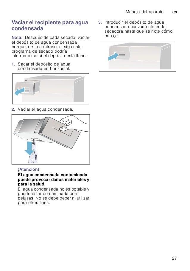 Manejo del aparato es 27 Vaciar el recipiente para agua condensada Nota: Después de cada secado, vaciar el depósito de agu...