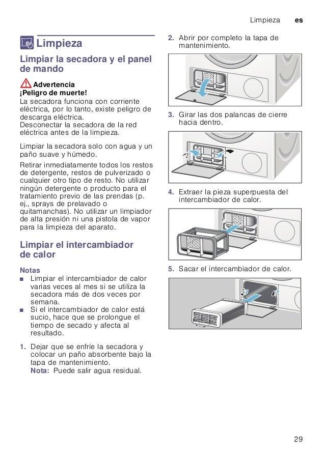 Limpieza es 29 D Limpieza LimpiezaLimpiar la secadora y el panel de mando :Advertencia ¡Peligro de muerte! La secadora fun...