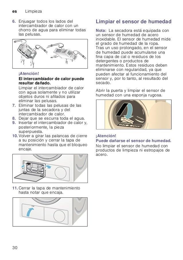 es Limpieza 30 6. Enjuagar todos los lados del intercambiador de calor con un chorro de agua para eliminar todas las pelus...