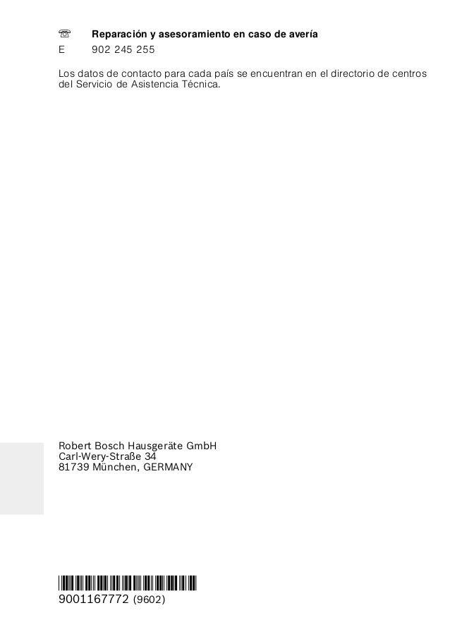 Robert Bosch Hausgeräte GmbH Carl-Wery-Straße 34 81739 München, GERMANY *9001167772* 9001167772 (9602) Los datos de contac...