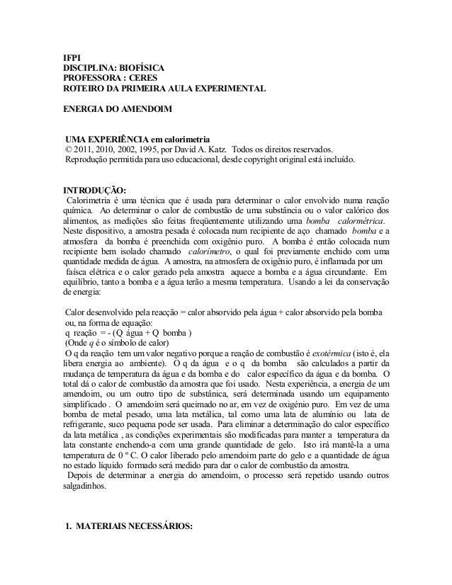IFPI DISCIPLINA: BIOFÍSICA PROFESSORA : CERES ROTEIRO DA PRIMEIRA AULA EXPERIMENTAL ENERGIA DO AMENDOIM UMA EXPERIÊNCIA em...