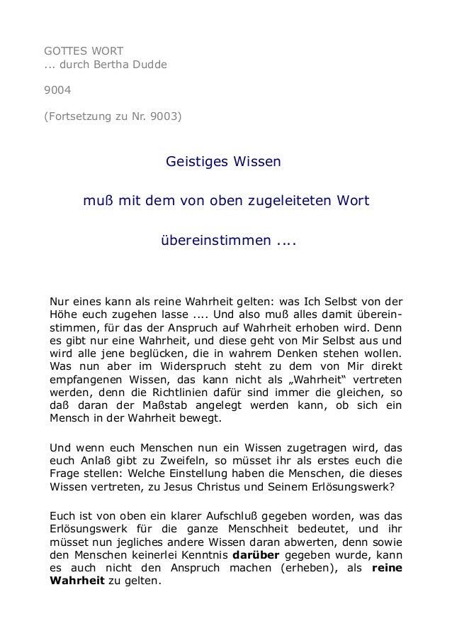 GOTTES WORT ... durch Bertha Dudde 9004 (Fortsetzung zu Nr. 9003) Geistiges Wissen muß mit dem von oben zugeleiteten Wort ...