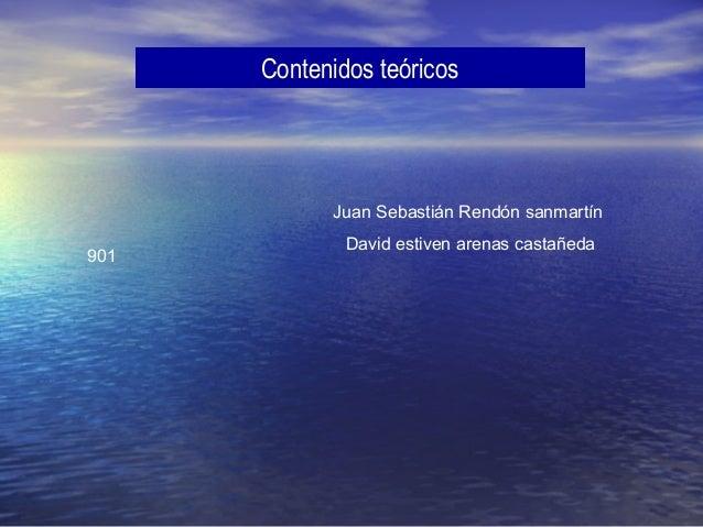 Juan Sebastián Rendón sanmartín David estiven arenas castañeda Contenidos teóricos 901