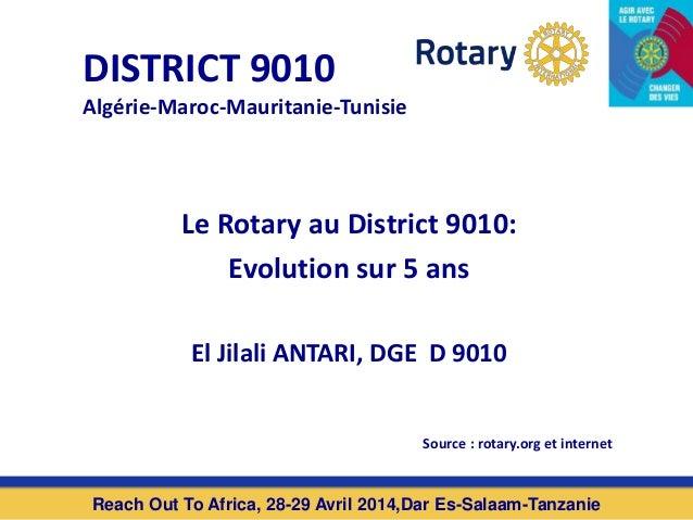 DISTRICT 9010 Algérie-Maroc-Mauritanie-Tunisie Reach Out To Africa, 28-29 Avril 2014,Dar Es-Salaam-Tanzanie Le Rotary au D...