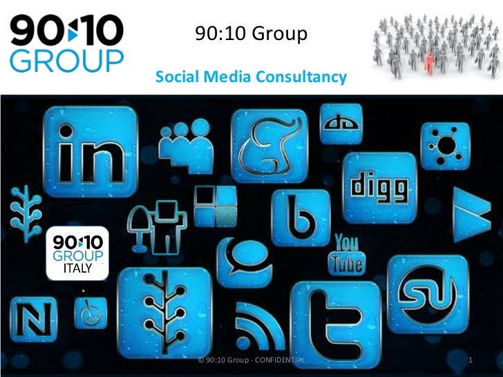 90:10 GroupSocial Media Consultancy     © 90:10 Group - CONFIDENTIAL   1