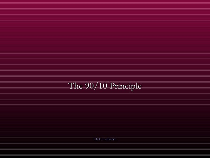 The 90/10 Principle           Click to advance