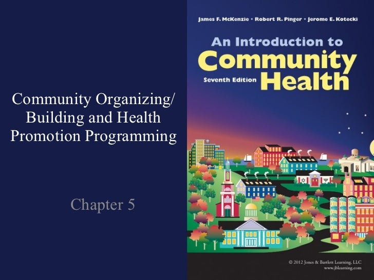 Community Organizing/Building and Health Promotion Programming Chapter 5