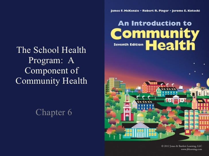The School Health Program:  A Component of Community Health Chapter 6