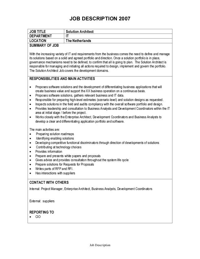 JOB DESCRIPTION 2007 Job Description JOB TITLE Solution Architect  DEPARTMENT IT LOCATION The Netherlands SUMMARY OF ...
