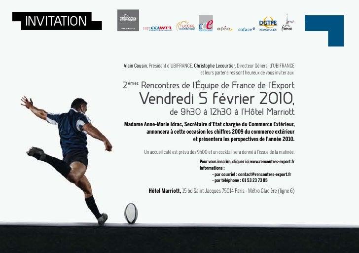 InVItatIOn                Alain Cousin, Président d'UBIFRANCE, Christophe Lecourtier, Directeur Général d'UBIFRANCE       ...