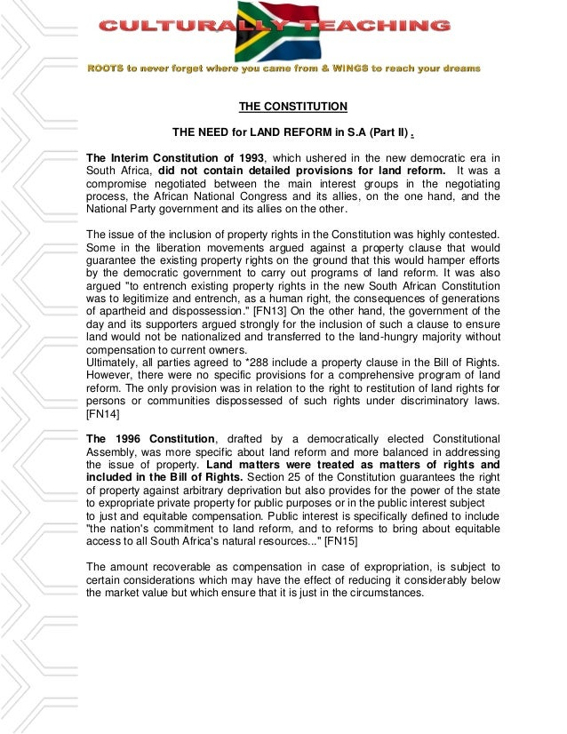 THE CONSTITUTION THE NEED for LAND REFORM in S.A (Part II) . The Interim Constitution of 1993, which ushered in the new de...