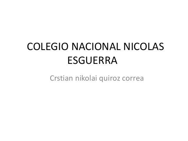 COLEGIO NACIONAL NICOLAS ESGUERRA Crstian nikolai quiroz correa